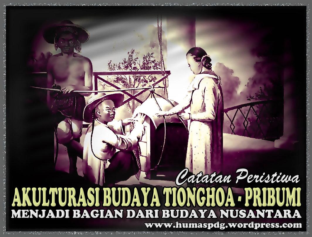 Akulturasi Budaya Tionghoa Dengan Budaya Pribumi Kenali Daerah Mu